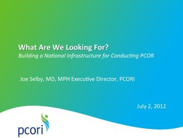 What Are We Looking For? - Patient Centered Outcomes Research ...