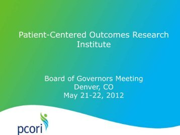 Presentation Slides - Patient Centered Outcomes Research Institute