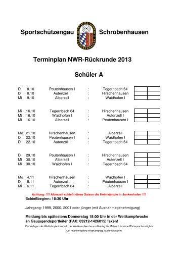 Terminplan NWR-Rückrunde 2013 Schüler A Sportschützengau ...