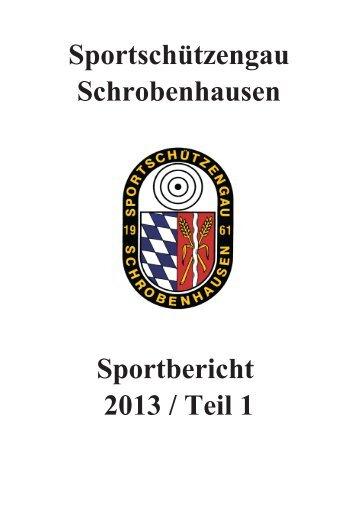 Sportbericht 2013 / Teil 1 Sportschützengau Schrobenhausen