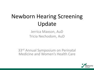 Newborn Hearing Screening Update - Trinity Health