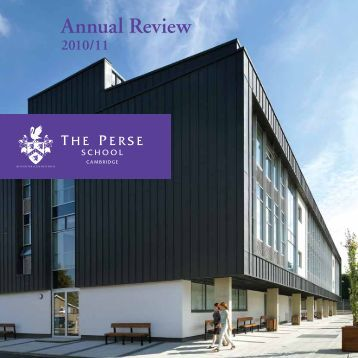 Annual Review 2010/11 - The Perse School