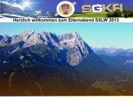 Herzlich willkommen zum Elternabend SSLW 2013 - SGKR