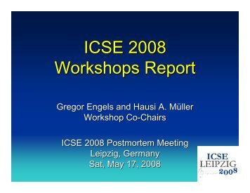ICSE 2008 Workshops Report - International Conference on ...