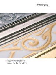 Heraeus Ceramic Colours – Products for the tile ... - Precious Colours