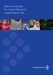 Paterson Institute for Cancer Research SCIENTIFIC REPORT 2005