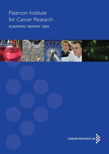 Paterson Institute for Cancer Research SCIENTIFIC REPORT 2005