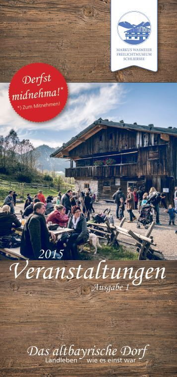 Veranstaltungskalender Markus Wasmeier Freilichtmuseum Schliersee 2015