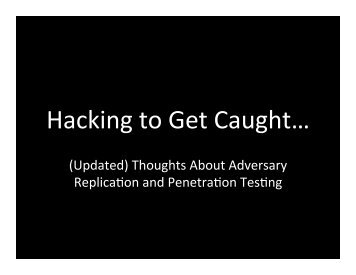 Hacking to Get Caught - Raphael Mudge