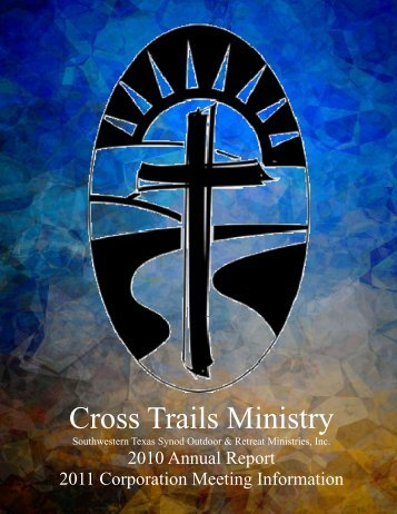 2010 Annual Report - Cross Trails Ministry
