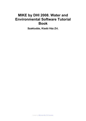 MIKE by DHI 2008. Water and Environmental Software Tutorial Book
