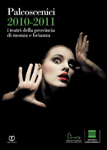 Scarica Palcoscenici 2010- 2011 - Provincia di Monza e della Brianza