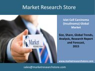 Islet Cell Carcinoma (Insulinoma) Global Clinical Trials Review 2015 Market Trends, Size, Demand, Cost, Opportunity Analysis