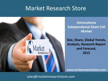 Subependymal Giant Cell Astrocytoma Global Clinical Trials Review 2015 Market Trends, Size, Demand, Cost, Opportunity Analysis