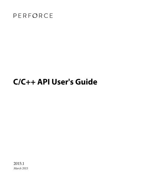 Perforce 2013 1 C/C++ API User's Guide