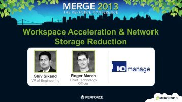 Workspace Acceleration & Network Storage Reduction - Perforce
