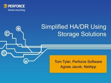 Simplified HA/DR Using Storage Solutions - Perforce