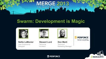 Swarm: Development is Magic - Perforce