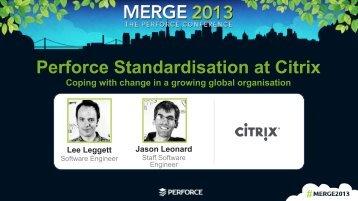 Perforce Standardisation at Citrix