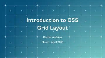 An Introduction to CSS Grid Layout Presentation