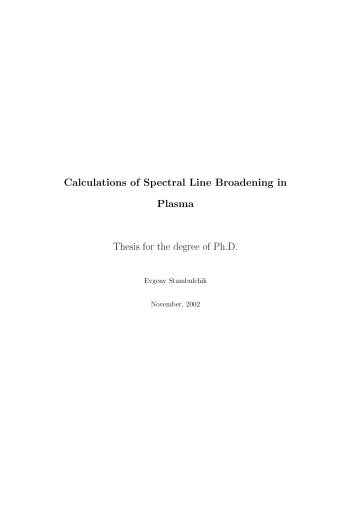 Calculations of Spectral Line Broadening in Plasma Thesis for the ...