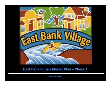 East Bank Village Master Plan – Phase 1 - City of South Bend