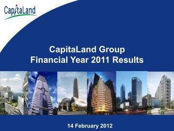 CapitaLand Group Financial Year 2011 Results