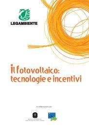 Il Fotovoltaico: tecnologie e incentivi - Legambiente