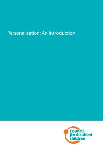Personalisation: An Introduction - The Council for Disabled Children