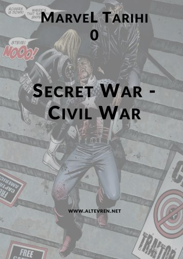 Marvel Tarihi 0 - Nick Fury's Secret War'dan Civil War'un Sonuna