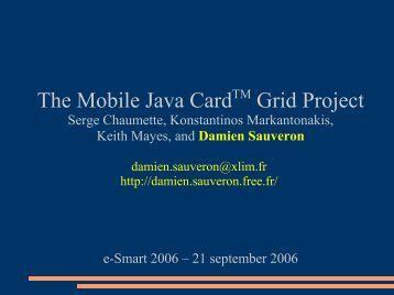 The Mobile Java CardTM Grid Project - Damien Sauveron