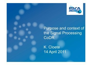 Purpose and context of the Signal Processing CoDR K Cloete ...