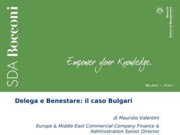 Presentazione 2 - Delega e Benestare: il caso Bulgari - SDA Bocconi