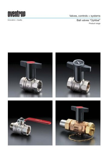 "Valves, controls + systems Ball valves ""Optibal"""