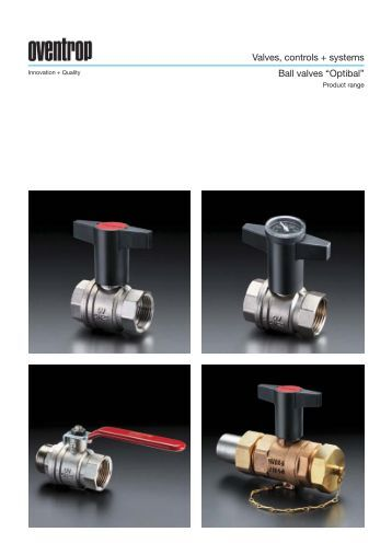 "Valves, controls + systems Ball valves ""Optibal"""