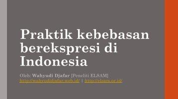 Praktik kebebasan berekspresi di Indonesia.pdf - Elsam