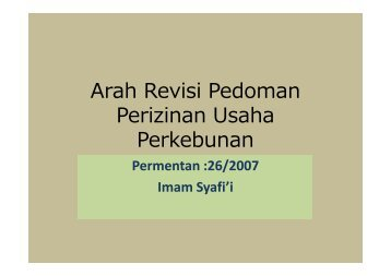 Arah Revisi Pedoman Perizinan Usaha Perkebunan - Elsam