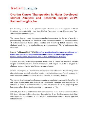 Ovarian Cancer Therapeutics in Major Developed Market Analysis and Research Report 2019: Radiant Insights, Inc