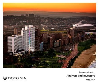 Presentation to Analysts and Investors - Tsogo Sun