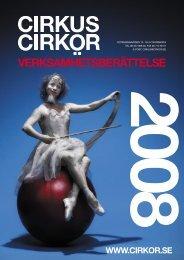 Verksamhetsberättelse 2008 - Cirkus Cirkör