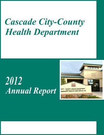 2012 Annual Report - Cascade City-County Health Department