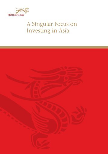 A Singular Focus on Investing in Asia - Matthews Asia