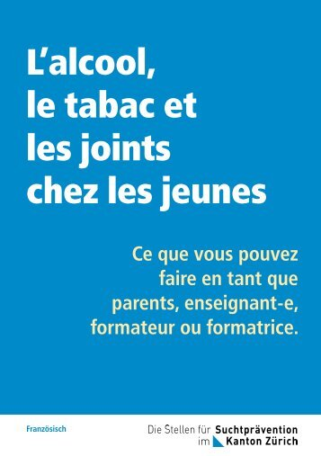 L'alcool, le tabac et les joints chez les jeunes - Suchtprävention im ...