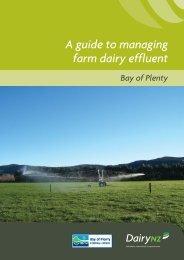 A Guide to Managing Farm Dairy Effluent - Bay of Plenty Regional ...