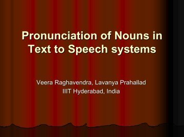 Pronunciation of Nouns in Text to Speech systems - IIIT Hyderabad
