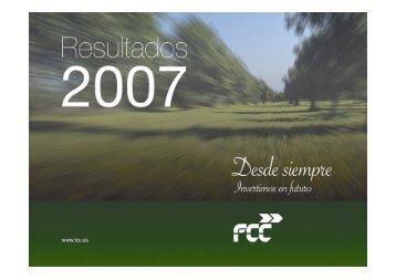 Resultados ejercicio 2007 1 - FCC