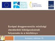 Európai drogprevenciós minőségi standardok kidolgozásának ...