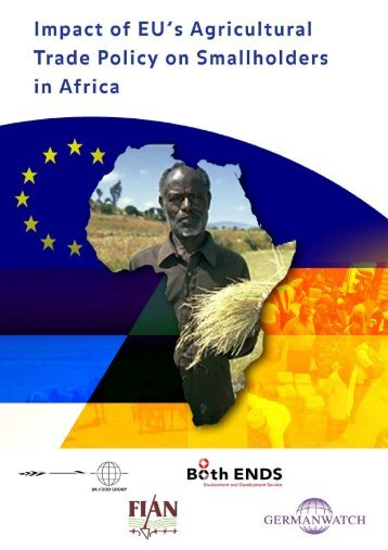 Impact of EU's agricultural trade policy on smallholders ... - Both ENDS