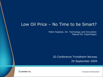Low Oil Price – No Time to be Smart - Integrated Operations 2013
