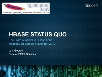 HBase Status Quo - ApacheCon Europe - Nov 2012